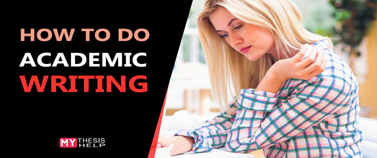 How to Do Academic Writing in Thesis with Excellence